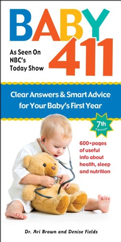 Baby 411: Clear Answers & Smart Advice for Your Baby's First Year (Hardcover)