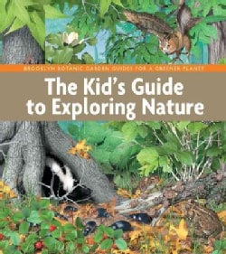 The Kid's Guide to Exploring Nature (Hardcover)