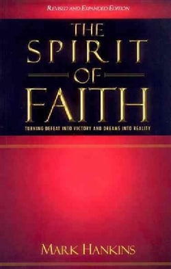 The Spirit of Faith: Turning Defeat into Victory and Dreams into Reality (Paperback)