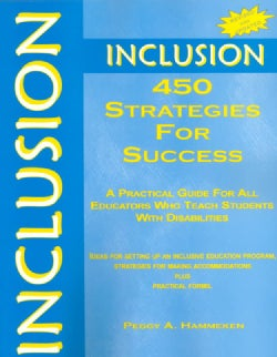 Inclusion: 450 Strategies for Success : A Practical Guide for All Educators Who Teach Students With Disabilities (Paperback)
