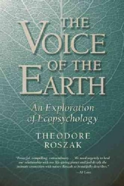 The Voice of the Earth: An Exploration of Ecopsychology (Paperback)