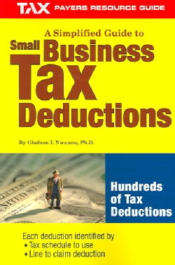 A Simplified Guide to Small Business Tax Deductions (Paperback)