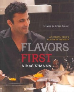Flavors First: An Indian Chef's Culinary Journey (Hardcover)