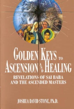 Golden Keys to Ascension and Healing: Revelations of Sai Baba and the Ascended Masters (Paperback)