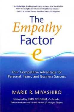 The Empathy Factor: Your Competitive Advantage for Personal, Team, and Business Success (Paperback)