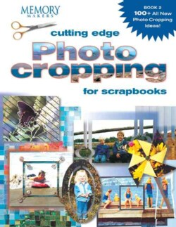 Cutting Edge Photo Cropping for Scrapbooks (Paperback)
