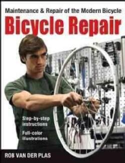 Bicycle Repair: Maintenance and Repair of the Modern Bicycle (Paperback)