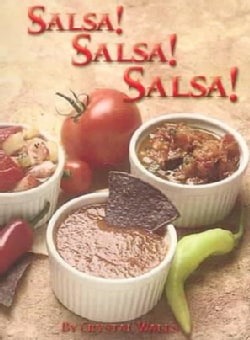 Salsa! Salsa! Salsa!: 75 Superb Recipes! (Spiral bound)