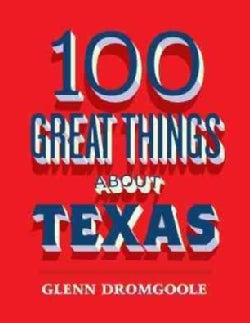 100 Great Things About Texas (Paperback)