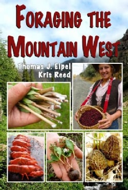 Foraging the Mountain West: Gourmet Edible Plants, Mushrooms, and Meat (Paperback)