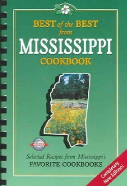 Best of the Best from Mississippi Cookbook: Selected Recipes from Mississippi's Favorite Cookbooks (Paperback)