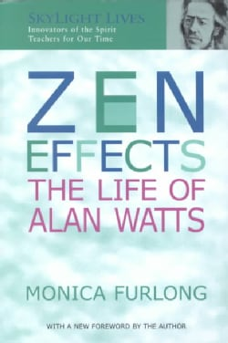 Zen Effects: The Life of Alan Watts (Paperback)