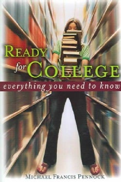 Ready For College: Everything You Need To Know (Paperback)