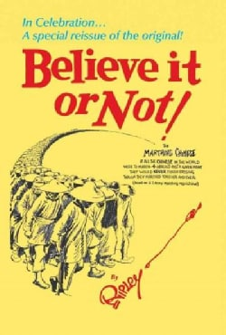 Ripley's Believe It or Not!: In Celebration… a Special Reissue of the Original! (Hardcover)