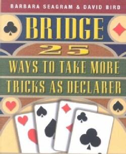 Bridge: 25 Ways to Take More Tricks As Declarer (Paperback)