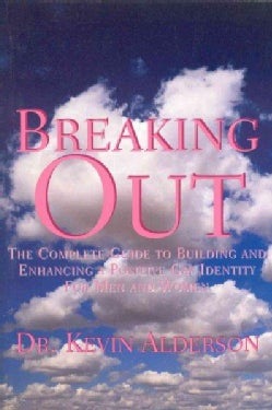 Breaking Out: The Complete Guide to Building and Enhancing a Positive Gay Identity for Men and Women (Paperback)
