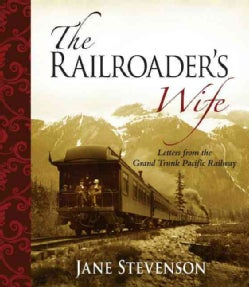 The Railroader's Wife: Letters from the Grand Trunk Pacific Railway (Paperback)