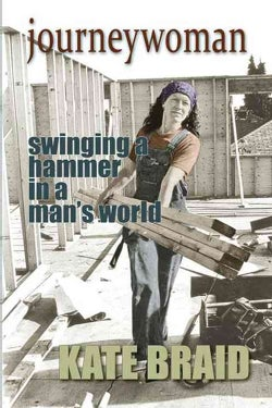 Journeywoman: Swinging a Hammer in a Man's World (Paperback)