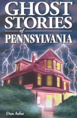 Ghost Stories of Pennsylvania (Paperback)