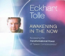 """Awakening in the Now: Accessing the Transformational Power of """"Space Consciousness"""" (CD-Audio)"""