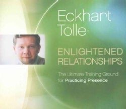 Enlightened Relationships: The Ultimate Training Ground for Practicing Presence (CD-Audio)