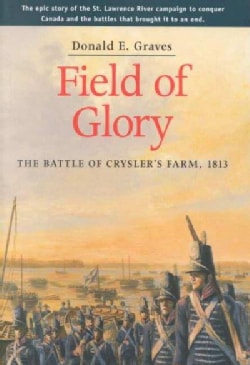 Field of Glory: The Battle of Crysler's Farm, 1813 (Paperback)