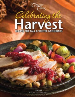 Celebrating the Harvest: Recipes for Fall & Winter Gatherings (Paperback)