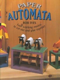 Paper Automata: Four Working Models to Cut Out & Glue Together (Paperback)