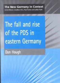 The Fall and Rise of the Pds in Eastern Germany (Hardcover)