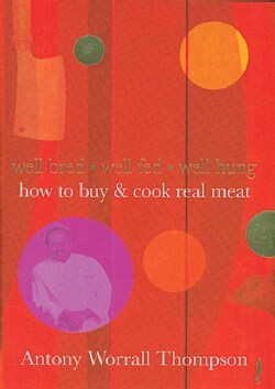 How To Buy & Cook Real Meat (Paperback)