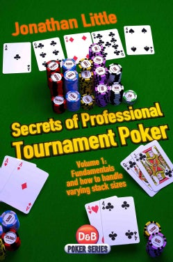 Secrets of Professional Tournament Poker: Fundamentals and How to Handle Varying Stack Prizes (Paperback)