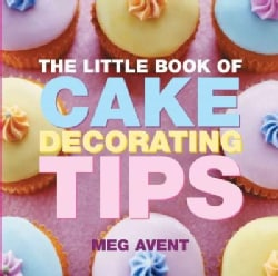 The Little Book of Cake Decorating Tips (Paperback)