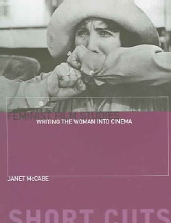 Feminist Film Studies: Writing the Woman into Cinema (Paperback)