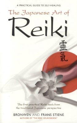 The Japanese Art Of Reiki: A Practical Guide To Self-healing (Paperback)