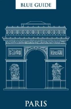 Blue Guide Paris (Paperback)