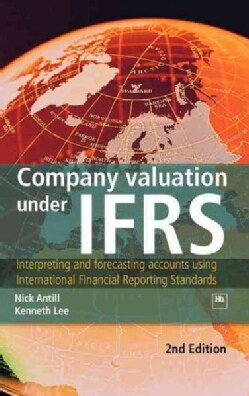 Company Valuation Under IFRS: Interpreting and Forecasting Accounts Using International Financial Reporting Stand... (Hardcover)
