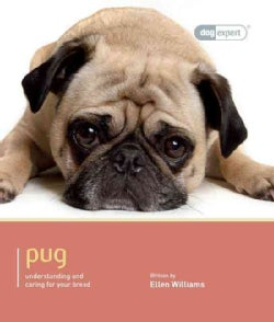 Pug: Understanding and Caring for Your Dog (Paperback)