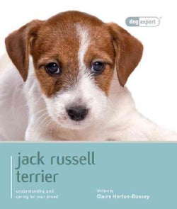 Jack Russell Terrior: Understanding and Caring for Your Breed (Paperback)