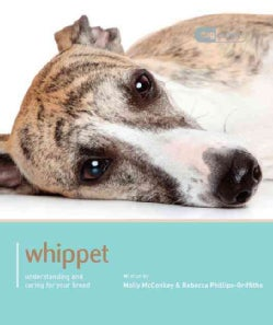 Whippet: Understanding and Caring for Your Breed (Paperback)