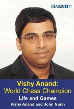 Vishy Anand: World Chess Champion: Life and Games (Paperback)