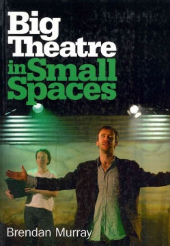Big Theatre in Small Spaces: The Falling Sky / Missing in Action / Entertaining Angels (Paperback)