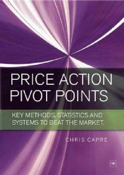 Trading Price Action and Pivot Points: New Analysis and Strategies for the Forex Market (Paperback)