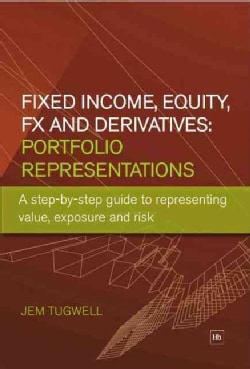 Portfolio Representations: A Step-by-Step Guide to Representing Value, Exposure and Risk for Fixed Income, Equity... (Paperback)