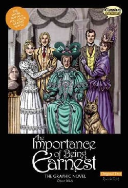 The Importance of Being Earnest: The Graphic Novel: Original Text Version (Paperback)