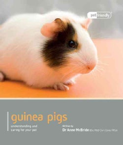 Guinea Pigs: Understanding and Caring for Your Pet (Paperback)