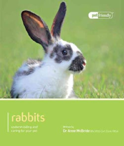 Rabbits: Understanding and Caring for Your Pet (Paperback)