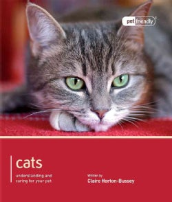 Cats: Understanding and Caring for Your Pet (Paperback)