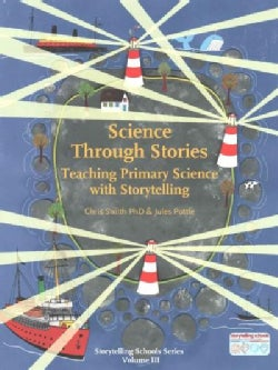 Science Through Stories: Teaching Primary Science With Storytelling (Paperback)