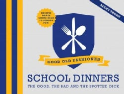 Good Old-Fashioned School Dinners (Hardcover)
