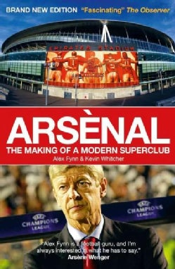 Arsenal: The Making of a Modern Superclub (Paperback)